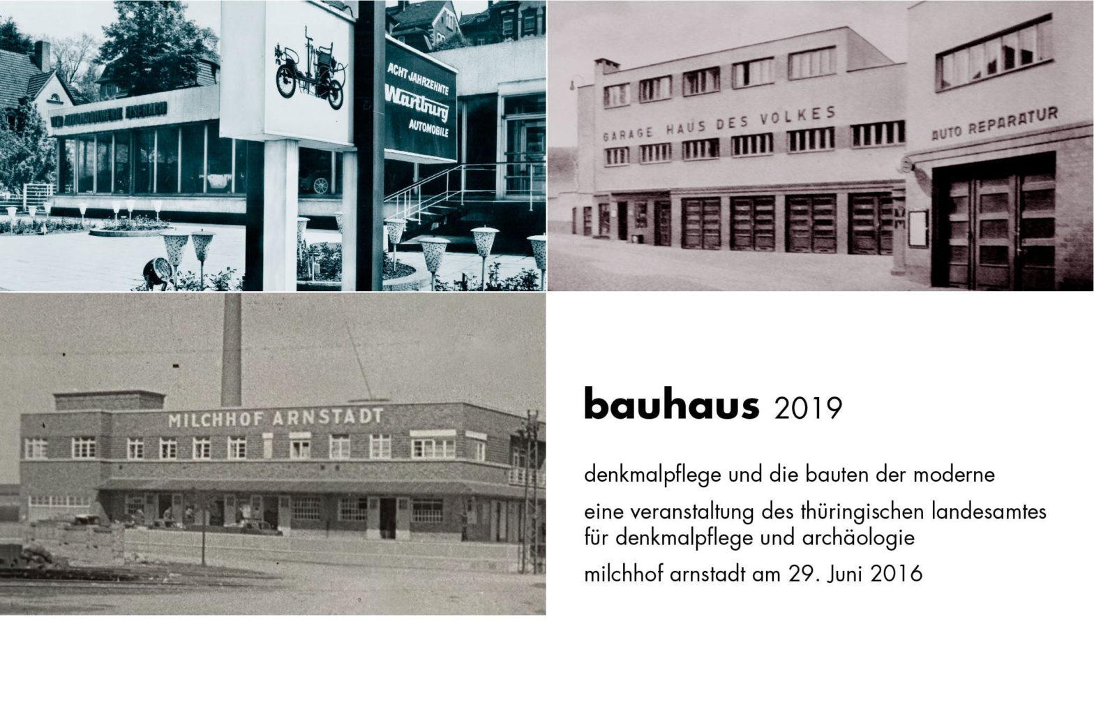 bauhaus 2019 – denkmalpflege und die bauten der modernemilchhof arnstadt, 29. juni 2016 / ankündigung
